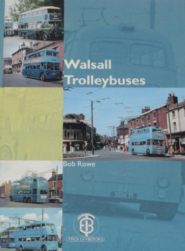 Walsall Trolleybuses, by Bob Rowe